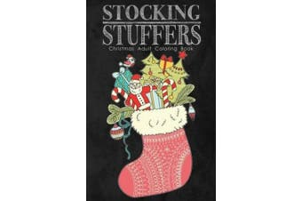 Stocking Stuffers Christmas Adult Coloring Book: A Fun Sized Holiday Themed Coloring Book for Adults