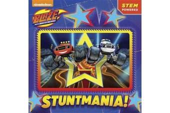 Stuntmania! (Blaze and the Monster Machines) (Pictureback Books)