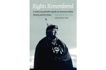 Rights Remembered: A Salish Grandmother Speaks on American Indian History and the Future (American Indian Lives)