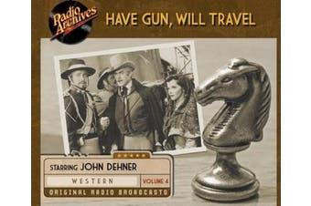 Have Gun, Will Travel, Volume 4 (Have Gun, Will Travel) [Audio]