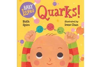 Baby Loves Quarks! (Baby Loves Science) [Board book]