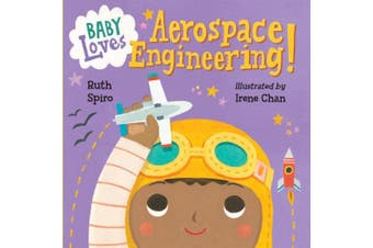 Baby Loves Aerospace Engineering! (Baby Loves Science) [Board book]