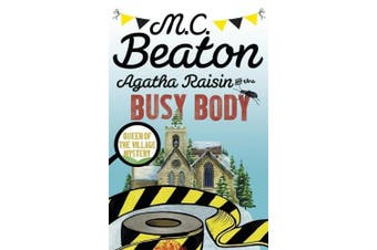 Agatha Raisin and the Busy Body (Agatha Raisin)