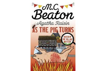 Agatha Raisin: As The Pig Turns (Agatha Raisin)