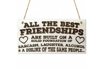 Red Ocean All The Best Friendships Are Built On A Solid Foundation Of Sarcasm, Laughter, Alcohol & A Dislike Of The Same People Novelty Hanging Wooden Plaque Best Friends Funny Gift Sign