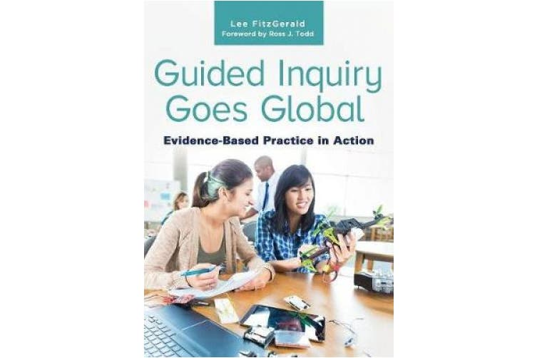 Guided Inquiry Goes Global: Evidence-Based Practice in Action
