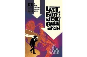 Nick Travers, Volume 1: Last Fair Deal Gone Down