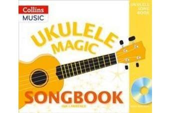Ukulele Magic - Ukulele Magic Songbook (Ukulele Magic)