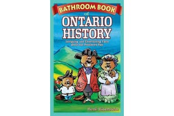 Bathroom Book of Ontario History: Intriguing and Entertaining Facts about our Province's Past