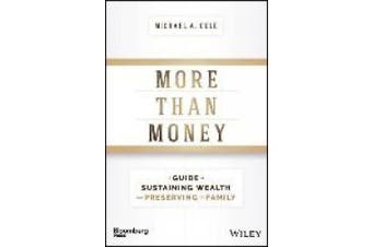 More Than Money: A Guide To Sustaining Wealth and Preserving the Family (Bloomberg)