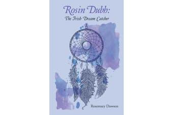 Rosin Dubh: The Irish Dream Catcher