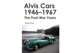 Alvis Cars 1946-1967: The Post-War Years