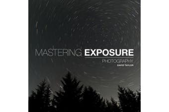 Mastering Exposure: The Definitive Guide for Photographers (Mastering)