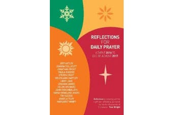 Reflections for Daily Prayer: Advent 2016 to Christ the King 2017