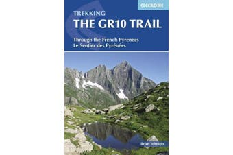 The GR10 Trail: Through the French Pyrenees: Le Sentier des Pyrenees