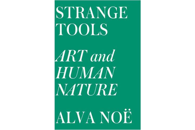 Strange Tools: Art and Human Nature