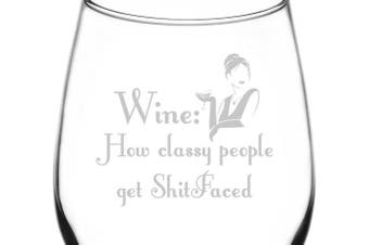 (Poetic & Funny Drunken Wine Quotes, How Classy People Get Shitfaced) - (How Classy People Get Shitfaced) Poetic & Funny Drunken Wine Quote Inspired - Laser Engraved 380ml Libbey All-Purpose Wine Taster Glass
