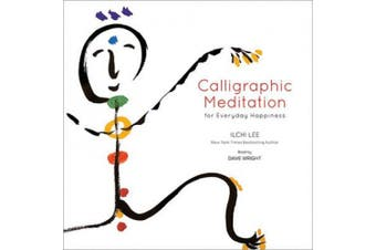 Calligraphic Meditation for Everyday Happiness CD [Audio]