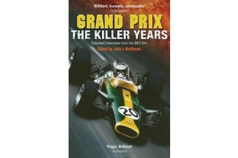 Grand Prix: The Killer Years: Extended Interviews from the BBC Film