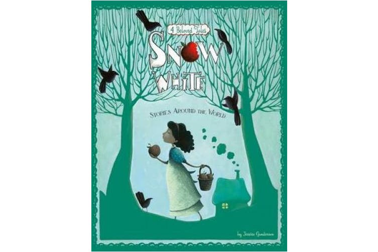 Snow White Stories Around the World: 4 Beloved Tales (Nonfiction Picture Books: Multicultural Fairy Tales)