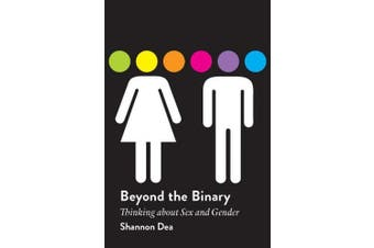 Beyond the Binary: Thinking about Sex and Gender