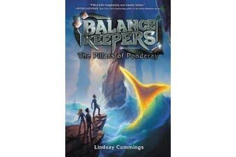 Balance Keepers, Book 2: The Pillars of Ponderay (Balance Keepers)
