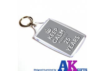 Keep Calm Married 25 Years Double Sided Keyring - 25th Wedding Anniversary Gift