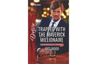 Trapped with the Maverick Millionaire (From Mavericks to Married, 1)