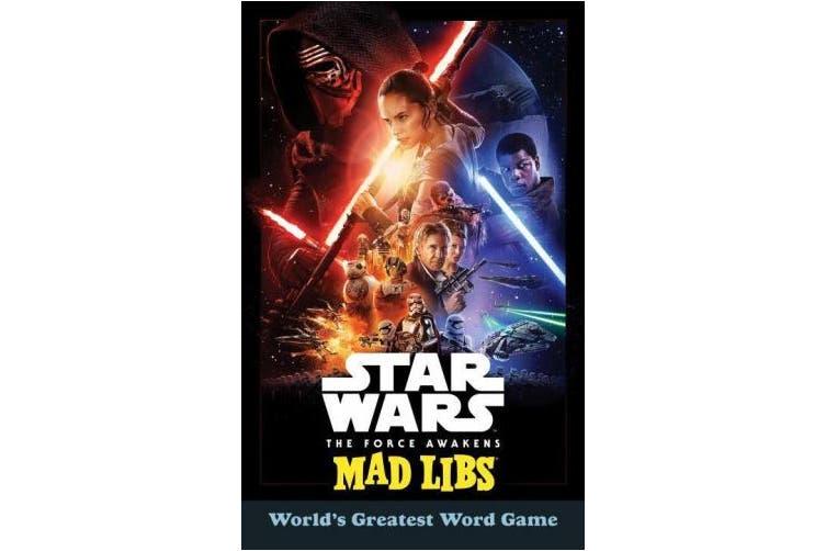 Star Wars: The Force Awakens Mad Libs (Star Wars)
