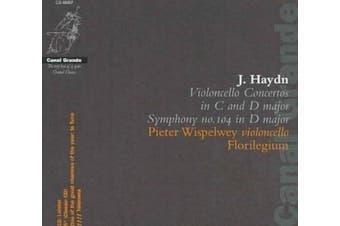 Haydn: Violoncello Concertos in C and D major; Symphony No. 104 in D major