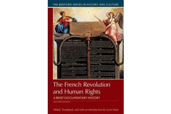 The French Revolution and Human Rights: A Brief History with Documents (Bedford Cultural Editions)