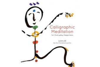 Calligraphic Meditation for Everyday Happiness (Mini-Edition)