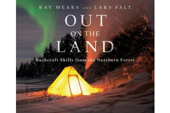 Out on the Land: Bushcraft Skills from the Northern Forest