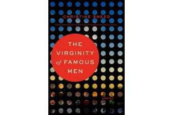 The Virginity of Famous Men: Stories