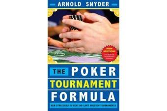 Poker Tournament Formula: New Strategies to Beat No-Limit Hold'em Tournaments