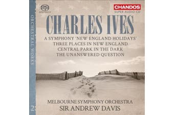 """Charles Ives: Orchestral Works, Vol. 2 - A Symphony """"New England Holidays""""; Three Places in New England; Central Park in the Dark; The Unanswered Ques"""