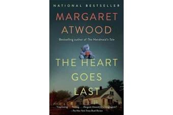Heart Goes Last: A Novel