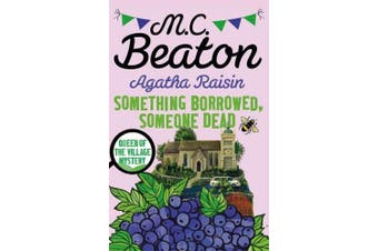 Agatha Raisin: Something Borrowed, Someone Dead (Agatha Raisin)