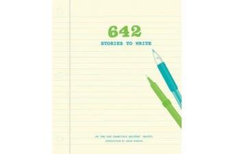 642 Stories to Write (642)
