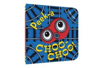 Peek-A Choo-Choo! [Board Book]