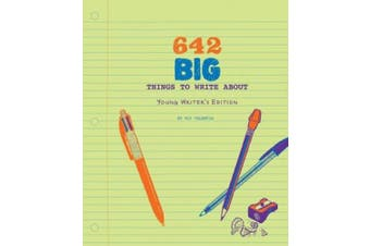 642 Big Things to Write About: Young Writer's Edition (642)