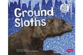 Ground Sloths (Pebble Plus: Ice Age Animals)