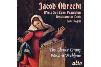 Jacob Obrecht: Missa Sub Tuum Praesidium; Benedicamus in Laude; Salve Regina