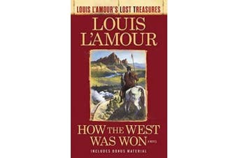 How the West Was Won (Louis l'Amour's Lost Treasures)