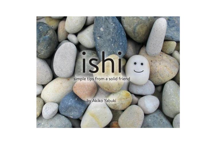 Ishi, Simple Tips from a Solid Friend