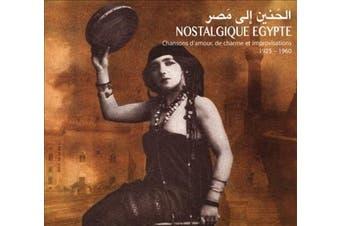 Nostalgique Egypte: Chansons D'Amour, De Charme et Improvisations, 1925-1960 [Digipak]