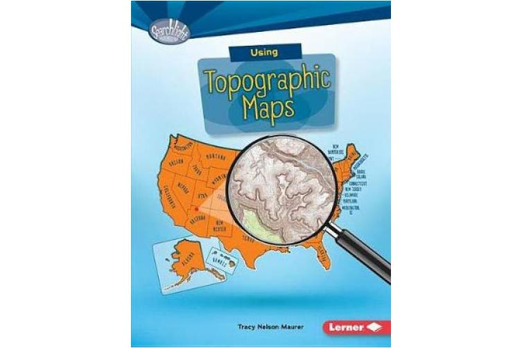 Using Topographic Maps (Searchlight Books What Do You Know about Maps?)