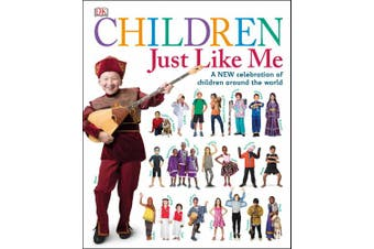 Children Just Like Me: A New Celebration of Children Around the World (Children Just Like Me)