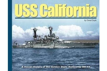 USS California: A Visual History of the Golden State Battleship Bb-44 (Visual History Series HC)