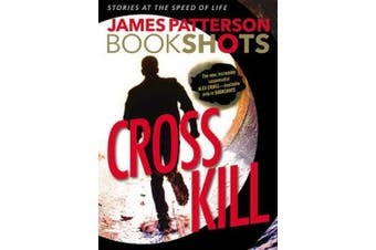 Cross Kill: An Alex Cross Story (Alex Cross Novels)